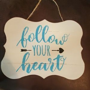 Other - Follow your heart hanging plague